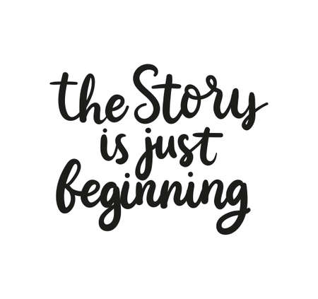 The story is just beginning inspirational quote. Motivational lettering design for greeting card, print, wedding etc. Flat style vector illustration Stock Illustratie