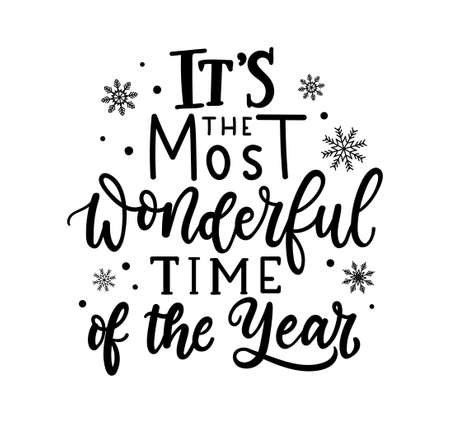 It's the most wonderful time of the year Christmas greeting card. Inspirational winter quote with snowflakes and lettering. Holiday design for invitation cards, brochures, poster, t-shirts, mugs.