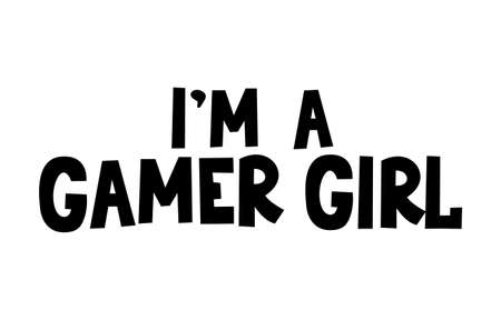 I'm a gamer girl inspirational lettering design isolated on white background. Gamer quote for poster, card, textile etc. Flat style vector illustration