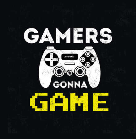 Gamers gonna game inspirational design with gamepad and grunge background. Retro Gamer quote for poster, card, textile etc. Flat style vintage vector illustration