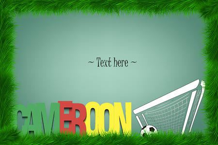 A frame of grass with the word Cameroon and a soccer ball at the gate. Vector illustration