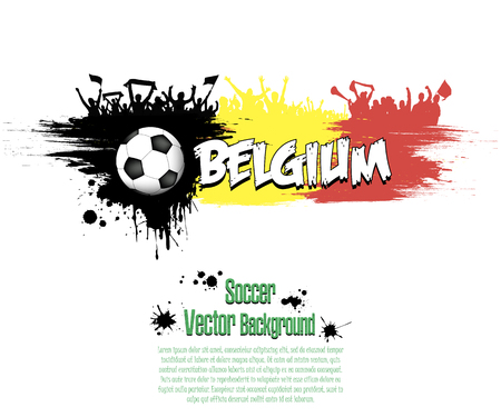 Grunge soccer background. Flag of Belgium and football fans. Grunge banner with splashes of ink. Vector illustration
