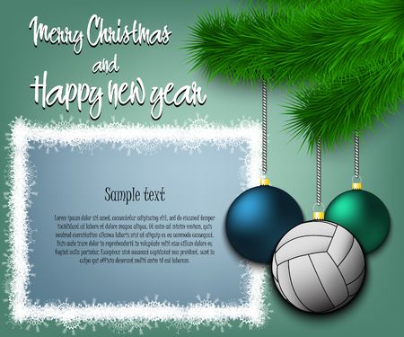 Merry Christmas and Happy new year. Volleyball ball as a Christmas decorations hanging on a Christmas tree branch. Christmas decorations. Frame for text. Vector illustration