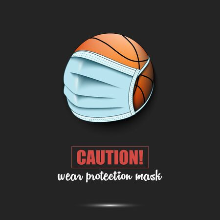 Basketball ball with a protection mask. Caution! wear protection mask. Stop coronavirus covid-19 outbreak. Risk disease. Cancellation of sports tournaments. Pattern design. Vector illustration