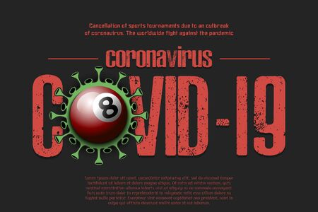 Banner Coronavirus covid-19 and virus cell sign with billiard ball. Cancellation of sports tournaments due to an outbreak of coronavirus. The worldwide fight against the pandemic. Vector illustration