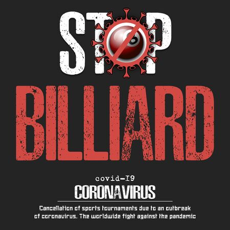 Stop billiard. Coronavirus sign with billiard ball. Covid-19. Cancellation of sports tournaments due to an outbreak of coronavirus. The worldwide fight against the pandemic. Vector illustration Stock Illustratie