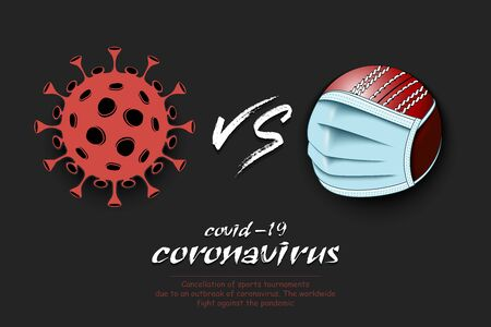 Banner cricket vs covid-19. Cricket ball with a protection mask against coronavirus sign. Cancellation of sports tournaments. The worldwide fight against the pandemic. Vector illustration