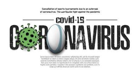 Banner Coronavirus covid-19 and virus cell sign with rugby ball. Cancellation of sports tournaments due to an outbreak of coronavirus. The worldwide fight against the pandemic. Vector illustration