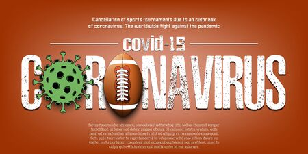 Banner Coronavirus covid-19 and virus cell sign with football ball. Cancellation of sports tournaments due to an outbreak of coronavirus. The worldwide fight against the pandemic. Vector illustration