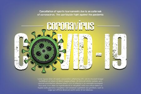 Banner Coronavirus covid-19 and virus cell sign with bicycle wheel. Cancellation of sports tournaments due to an outbreak of coronavirus. The worldwide fight against the pandemic. Vector illustration Stock Illustratie