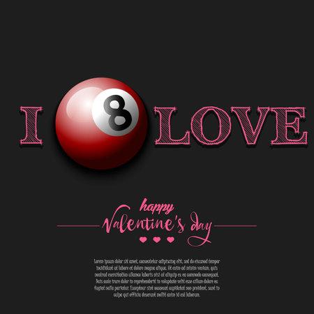 I love billiard. Happy Valentines Day. Design pattern on the billiard theme.