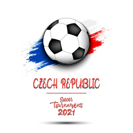 Soccer tournament 2021. Soccer ball on the background of the flag of Czech Republic. Design pattern on the football theme for logo, emblem, banner, poster, flyer, badges, t-shirt. Vector illustration