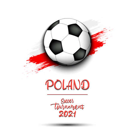 Soccer tournament 2021. Soccer ball on the background of the flag of Poland. Design pattern on the football theme for logo, emblem, banner, poster, flyer, badges, t-shirt. Vector illustration 向量圖像