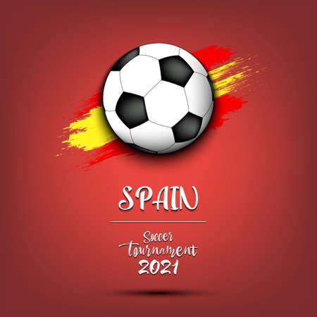 Soccer tournament 2021. Soccer ball on the background of the flag of Spain. Design pattern on the football theme for logo, emblem, banner, poster, flyer, badges, t-shirt. Vector illustration 向量圖像