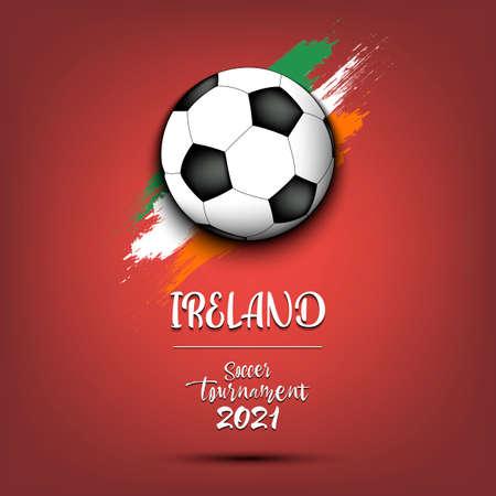 Soccer tournament 2021. Soccer ball on the background of the flag of Ireland. Design pattern on the football theme for logo, emblem, banner, poster, flyer, badges, t-shirt. Vector illustration