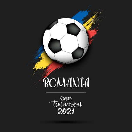 Soccer tournament 2021. Soccer ball on the background of the flag of Romania. Design pattern on the football theme for logo, emblem, banner, poster, flyer, badges, t-shirt. Vector illustration 矢量图像