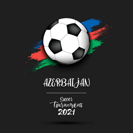 Soccer tournament 2021. Soccer ball on the background of the flag of Azerbaijan. Design pattern on the football theme for logo, emblem, banner, poster, flyer, badges, t-shirt. Vector illustration