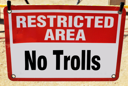 Restricted area no trolls allowed..