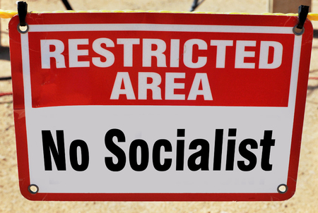 Restricted area No Socialist Allowed.