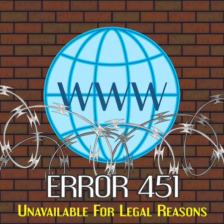 Concept of unavailable for legal reason error message with razor wire and globe