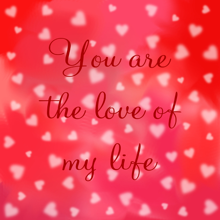 You are the love of my life lettering on different shades of red with white blurry hearts in a square format Stock Photo