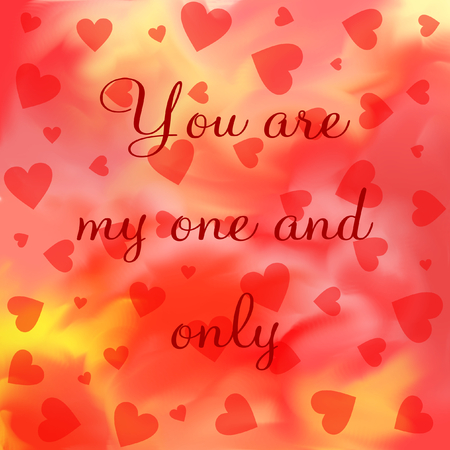 You are my one and only lettering on a red and yellow gradient pattern with many red hearts and in a square format Stock Photo