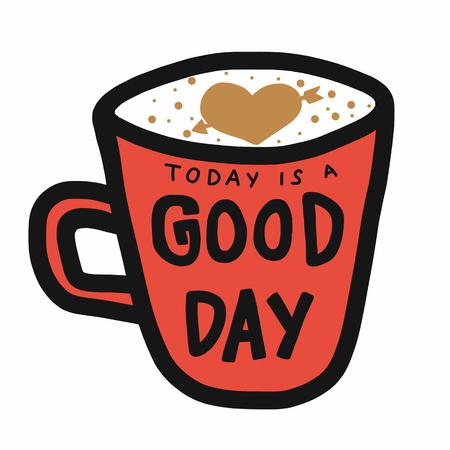 Vandaag is een goede dag woord over koffiekopje cartoon vectorillustratie Vector Illustratie
