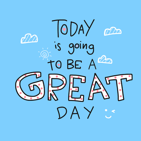 Today is going to be a great day word lettering and sky vector illustration