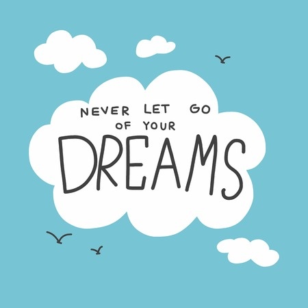 Never let go of your dreams cloud and sky vector illustration