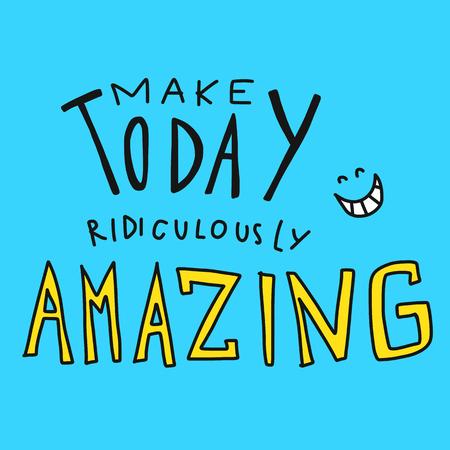 Maak vandaag belachelijk geweldig woord en glimlach gezicht vector illustratie doodle stijl