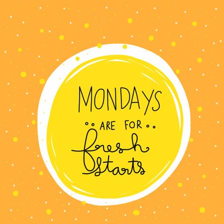 Los lunes son para la ilustración de vector de letras de palabras de nuevos comienzos