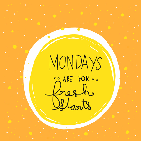 Mondays are for fresh starts word lettering vector illustration Stock Illustratie
