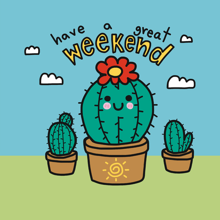 Have a great weekend word and cute cactus cartoon vector illustration Illustration
