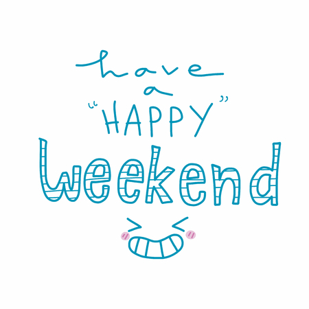 Have a happy weekend word and smile laughing face vector illustration 일러스트