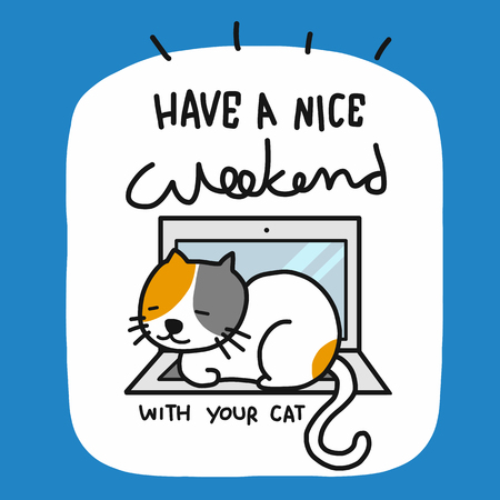 Have a nice weekend with your cat word and cartoon vector illustration