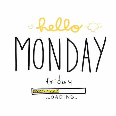 Hello Monday Friday loading word vector illustration doodle style Banco de Imagens - 104010113