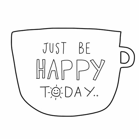 Just be happy today word on white cup cartoon illustration doodle style Vector Illustratie
