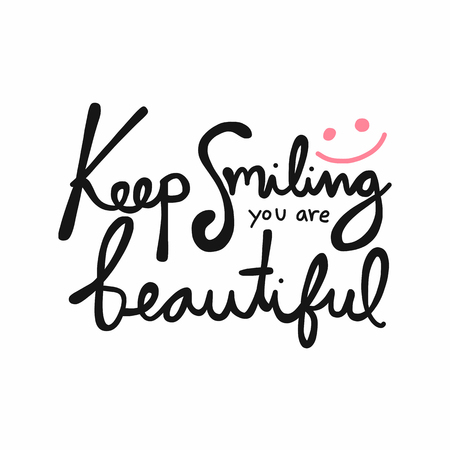 Keep smiling you are beautiful word and vector illustration  イラスト・ベクター素材