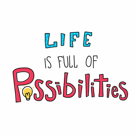 Life is full of possibilities word vector illustration Vectores