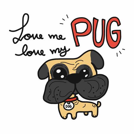 Love me love my pug cartoon vector illustration doodle style