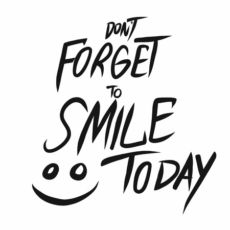 Don't forget to smile today word lettering vector illustration Illustration