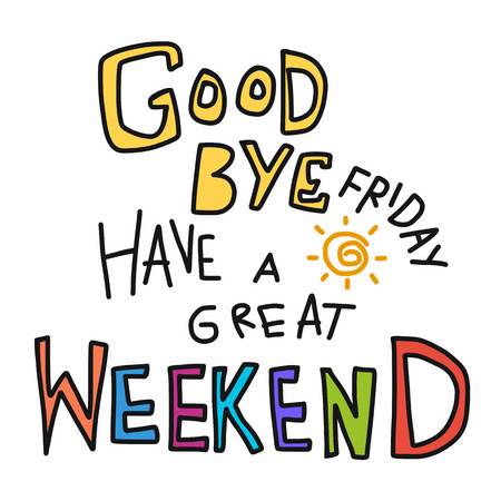 Goodbye Friday , Have a great weekend word colorful doodle vector illustration 일러스트