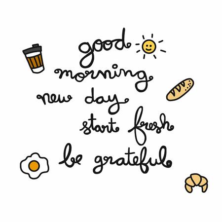 Goedemorgen nieuwe dag beginnen fris wees dankbaar woord belettering vector illustratie doodle stijl