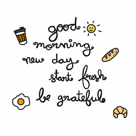Good morning new day start fresh be grateful word lettering vector illustration doodle style Vettoriali