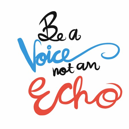 Be a voice not an echo word lettering illustration Çizim