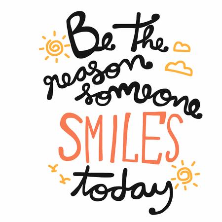 Seien Sie der Grund, warum jemand heute Worthandschriftvektorillustration lächelt
