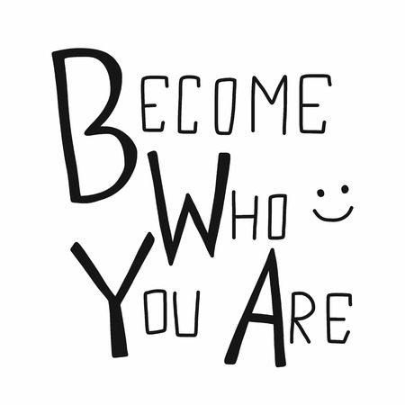 Become who you are word  illustration