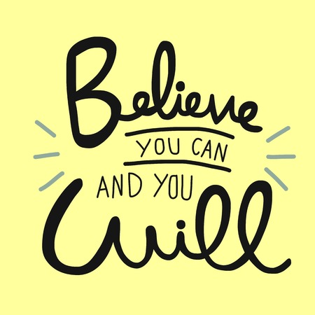 Believe you can and you will word handwriting vector illustration
