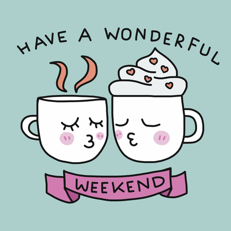 Have a wonderful weekend cute coffee cup kissing cartoon vector illustration