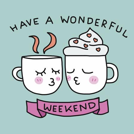 Tenga un maravilloso fin de semana lindo taza de café besos ilustración vectorial de dibujos animados